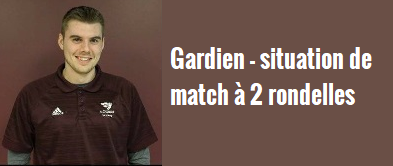 Gardien_SituationMatch2Rondelles.png