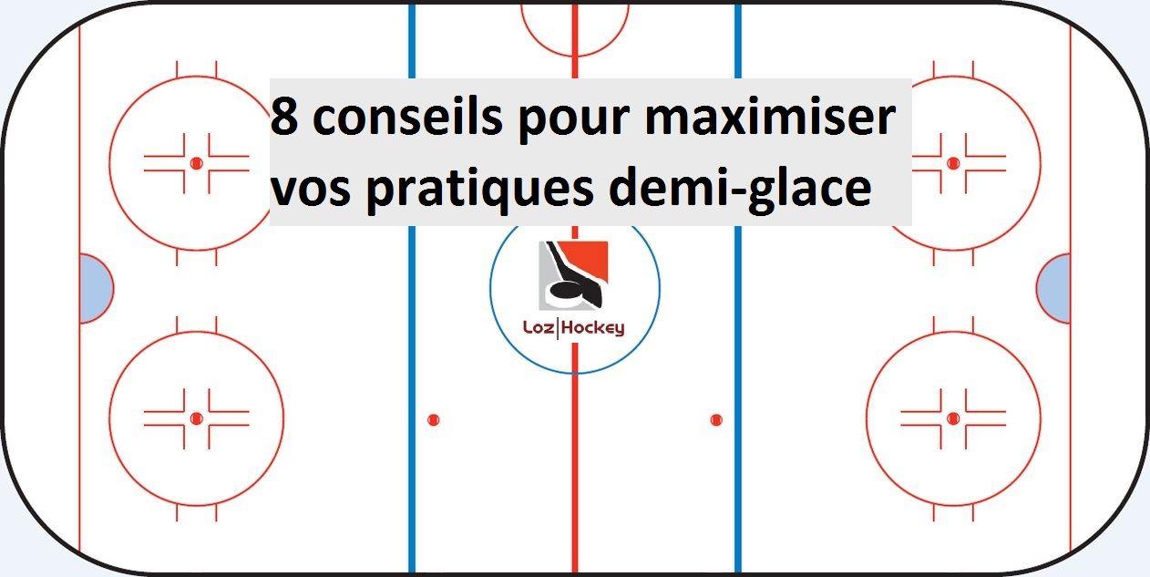 Loz Hockey 8 conseils pour maximiser vos pratiques demi-glace.jpg